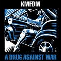KMFDM. A Drug Against War. Vinyl.